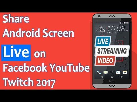 How To Share Android Screen LIVE on Facebook YouTube and Twitch 2017