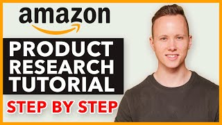 COMPLETE Amazon FBA Product Research Tutorial - How To Find A Profitable Product To Sell On Amazon