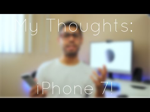 My Thoughts: iPhone 7 & 7 Plus (Recap)!