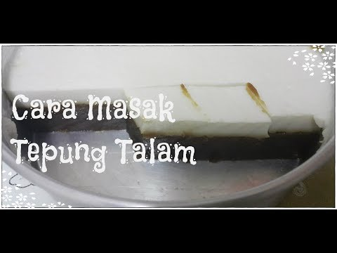 Cara Masak Tepung Talam|Tepung Talam Masakan Ibu