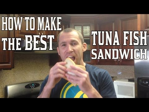 How to Make the BEST Tuna Fish Sandwich