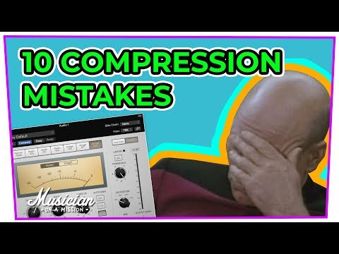 10 Compression Mistakes That Will Destroy Your Mixes | musicianonamission.com - Mix School #27