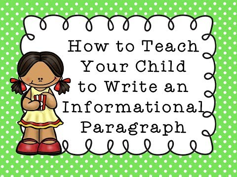 How to Teach Your Child to Write an Informational Paragraph