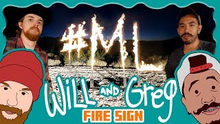 Will & Greg Show: Fire Sign(Ep. 11)