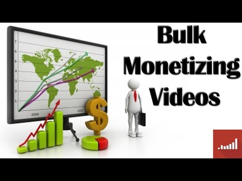 How To Bulk Monetize Videos ► Earn More From Videos