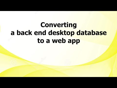 Converting a back end desktop database to a web app