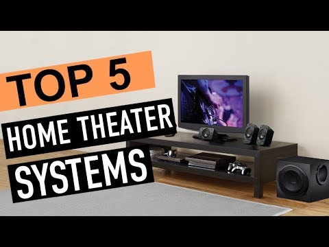 BEST 5: Home Theater Systems 2018