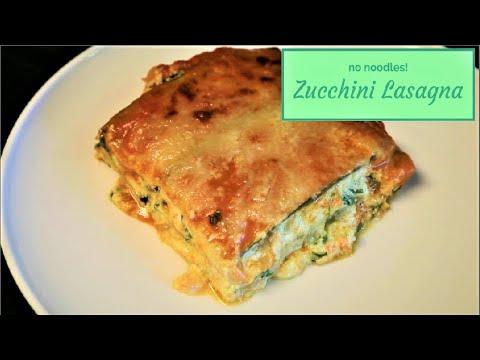 Zucchini Lasagna  - no noodles - How to Make a Low Carb Lasagna