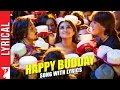 Lyrical Happy Budday Full Song With Lyrics Kill Dil