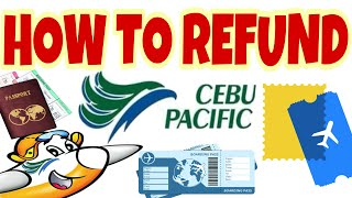 HOW TO REFUND IN CEBU PACIFIC