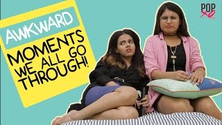 Awkward Embarrassing Moments That Every Girl Goes Through - POPxo
