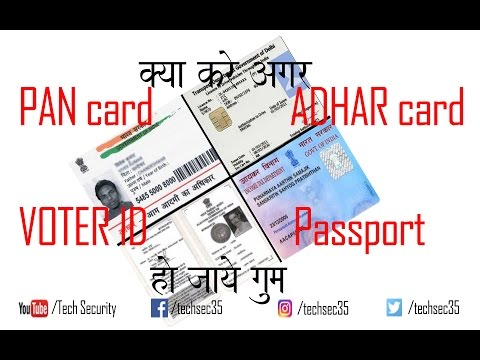 what to do if lost your Pan card, Adhar card ,Passport, Voter id?