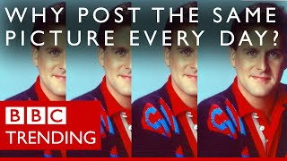 Why are people posting the same picture every day? - BBC Trending