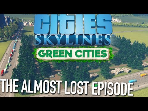 THE ALMOST LOST EPISODE | Cities Skylines #41