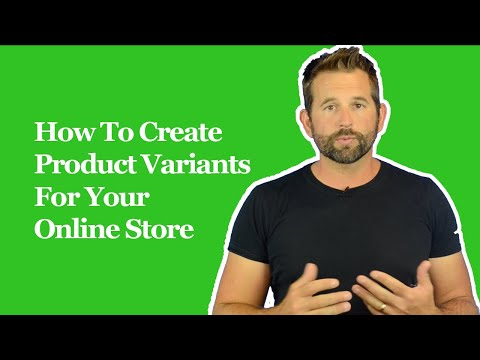 How To Create Product Variants For Your Online Store