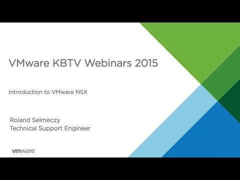 KBTV Webinars - Introduction to VMware NSX