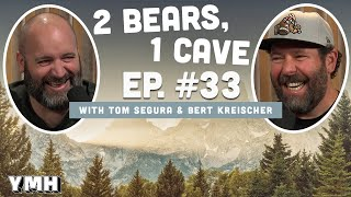 Ep. 33   2 Bears 1 Cave w/ Tom Segura & Bert Kreischer