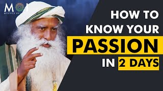 Sadhguru Tells - How To Find Your Passion in 2 Days | Mystics Of India