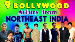 9 Bollywood Actors from NorthEast India | NorthEast India and Its People