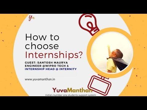 How to choose internships with Santosh Maurya || Yuvamanthan