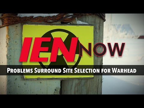 IEN NOW: Problems Surround Site Selection for Warhead Trigger Manufacturing