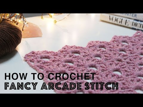 LEARN TO CROCHET | FANCY ARCADE STITCH