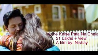 Video Cover | Mujhe Kaise Pata Na Chala |A Film by Nishay| Papon | Meet Bros