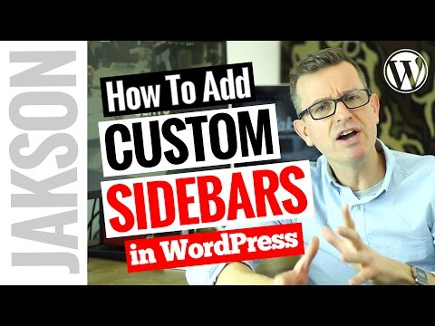 Custom Sidebars - How To Add Different Sidebars to Pages on WordPress 2017