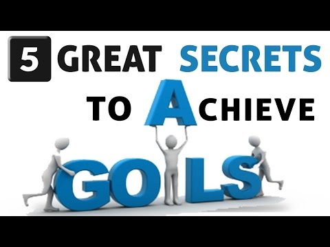 5 Great Secrets to Set and Achieve your Goals (Business/Career/Life)