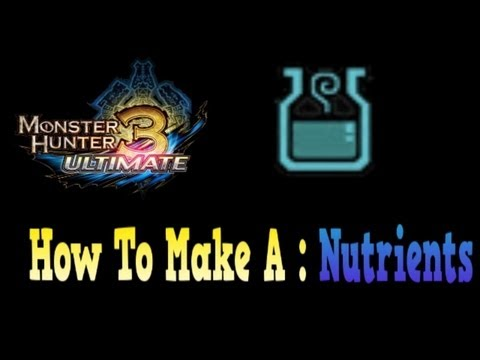 Monster Hunter 3 Ultimate: How to make a Nutrients