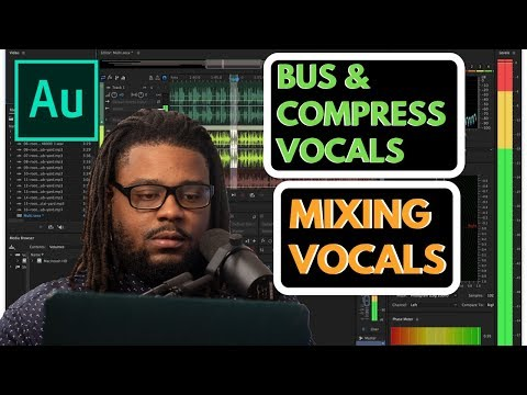 Mixing Vocals in Adobe Audition v4: Using Bus and Compressing Vocals