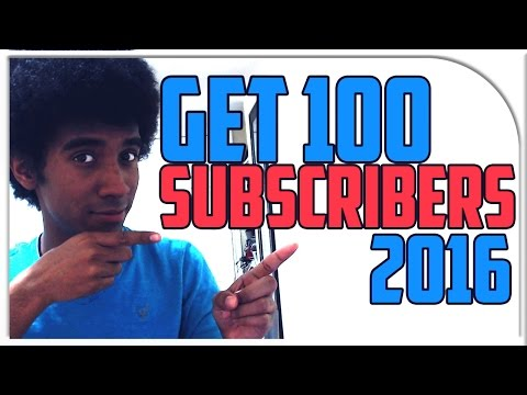 How To Get Your First 100 Subscribers on YouTube 2016! (Get Views and Subscribers on YouTube)