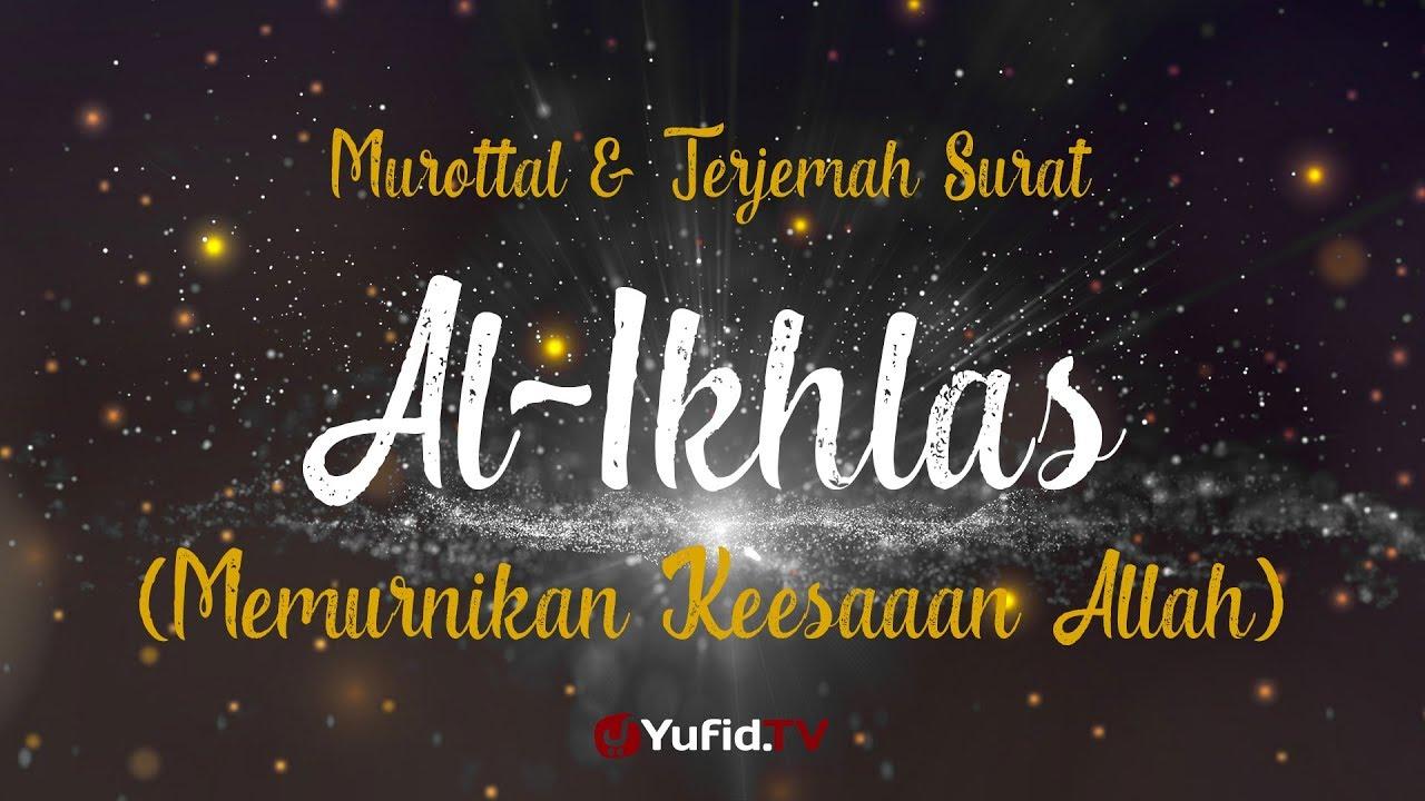 Murottal AlQuran Merdu: Surat Al Ikhlas - Murottal AlQuran dan Terjemahannya - Ustadz Azza Makhsyari