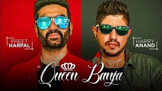 QUEEN BANJA SONG | PREET HARPAL, HARRY ANAND | NEW PUNJABI SONGS 2018