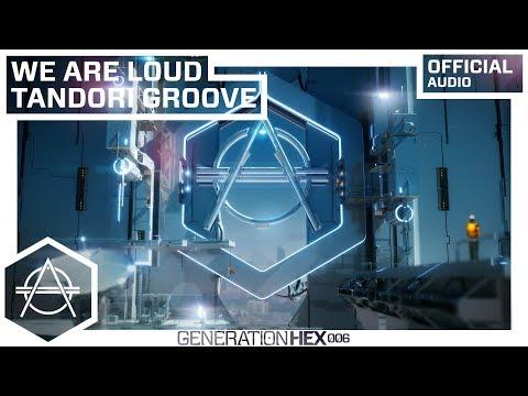 We Are Loud - Tandori Groove