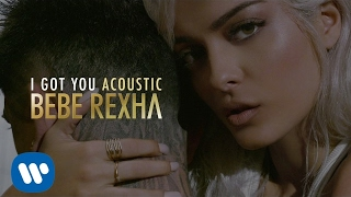 Bebe Rexha - I Got You (Acoustic)