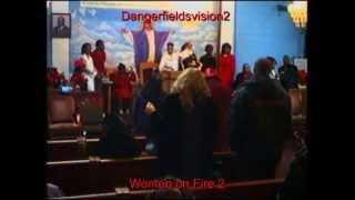 Part 2 Evangelist Felisha Beavers.Women On Fire2  Song Yolie! DangerfieldsVision
