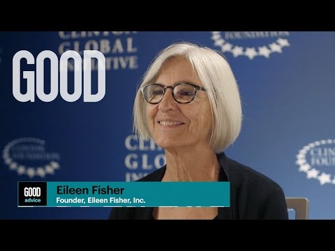 GOOD Advice from Eileen Fisher