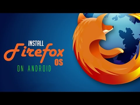 How to Install Firefox OS on Android!