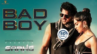 Bad Boy Song | 8D Audio | Saaho | Prabhas | Shraddha Kapoor | Sujeeth | Telugu 8D Songs