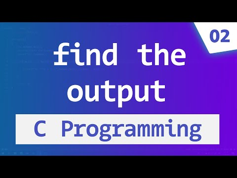 Guess the OUTPUT | C Language Programs and Answers