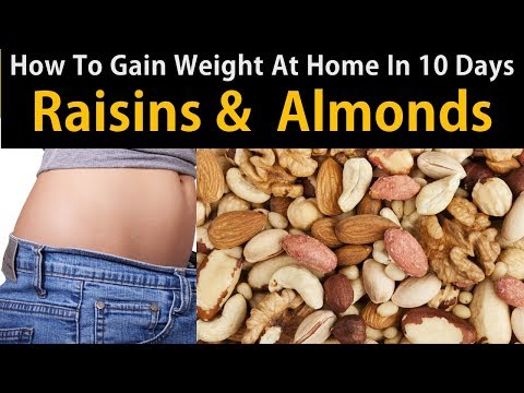 How To Gain Weight At Home In 10 Days - Home Remedies To Aid Weight Gain - Raisins &  Almonds