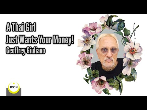 Geoffrey Giuliano: A Thai Girl Just Wants Your Money!