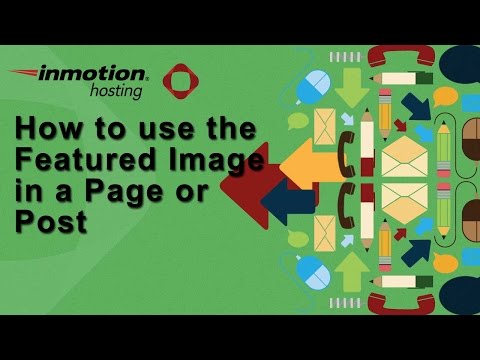 How to use the Featured Image in a Page or Post in WordPress