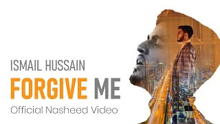 Forgive Me by Ismail Hussain - Official Nasheed Music Video - Project 5