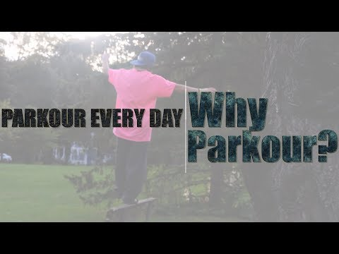 Documentary - Why Parkour? | Parkour Every Day