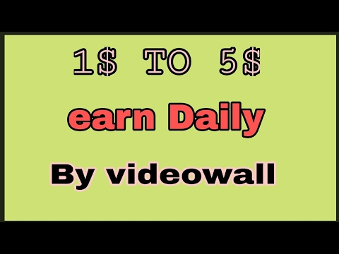 Without  vpn earn daily 5$ by videowall