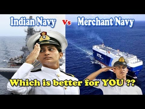 Indian Navy & Merchant Navy. What is the difference & which one is better?