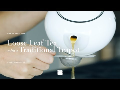 How to: Loose Leaf Tea with a Traditional Teapot   TEALEAVES #HowToTEALEAVES