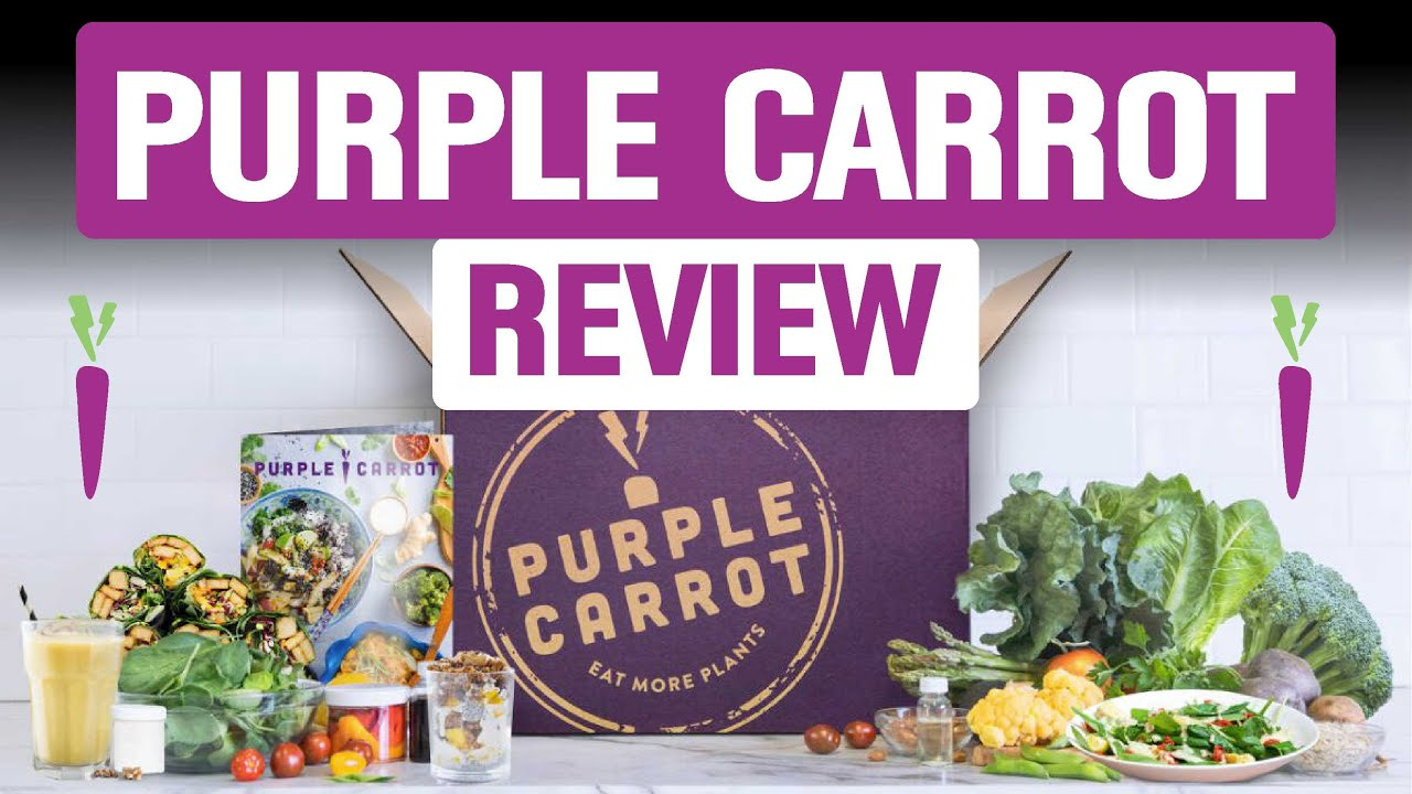 Purple Carrot Review of 2021 🍛 Is It The Best Vegan Meal Delivery Service?